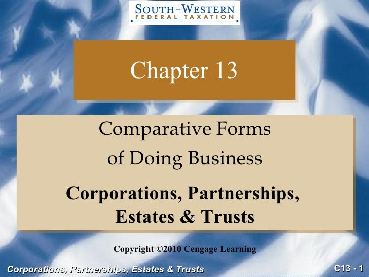 Chapter 13 <ul><li>Comparative Forms </li></ul><ul><li>of Doing Business </li></ul>Copyright ©2010 Cengage Learning Corpor...