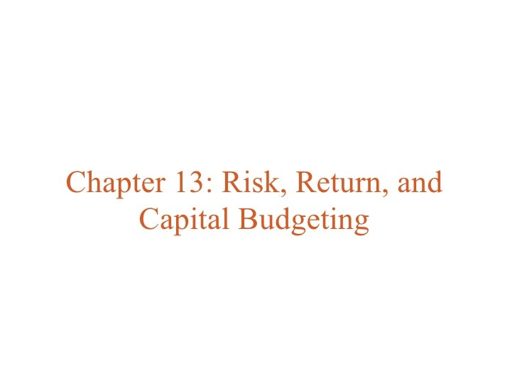 Chapter 13: Risk, Return, and     Capital Budgeting