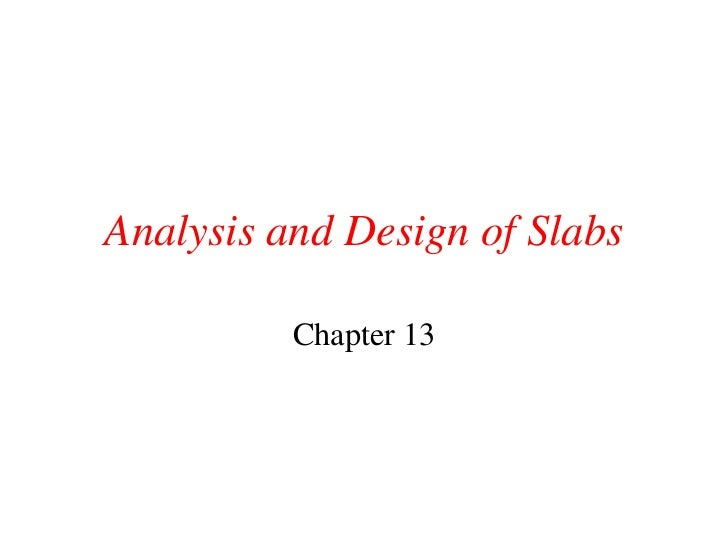 Analysis and Design of Slabs          Chapter 13