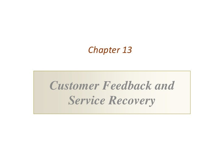 Chapter 13Customer Feedback and   Service Recovery
