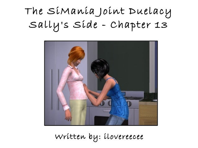 The SiMania Joint Duelacy Sallys Side - Chapter 13     Written by: ilovereecee
