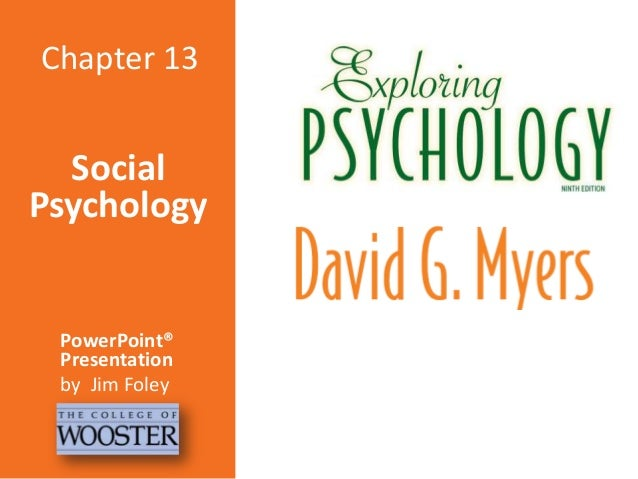 Chapter 13  Social Psychology  PowerPoint® Presentation by Jim Foley