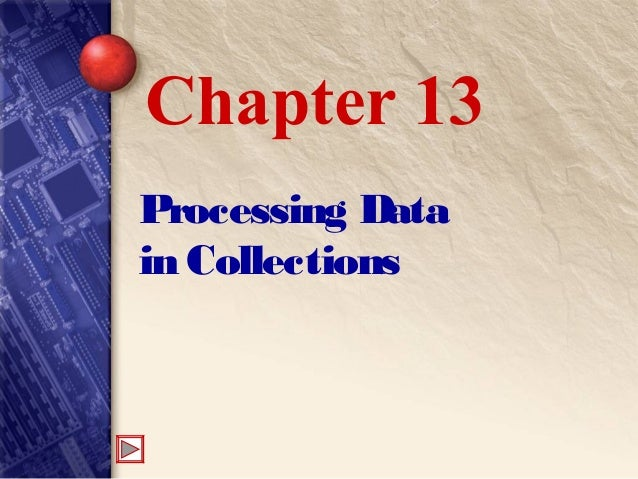 Processing Data in Collections Chapter 13