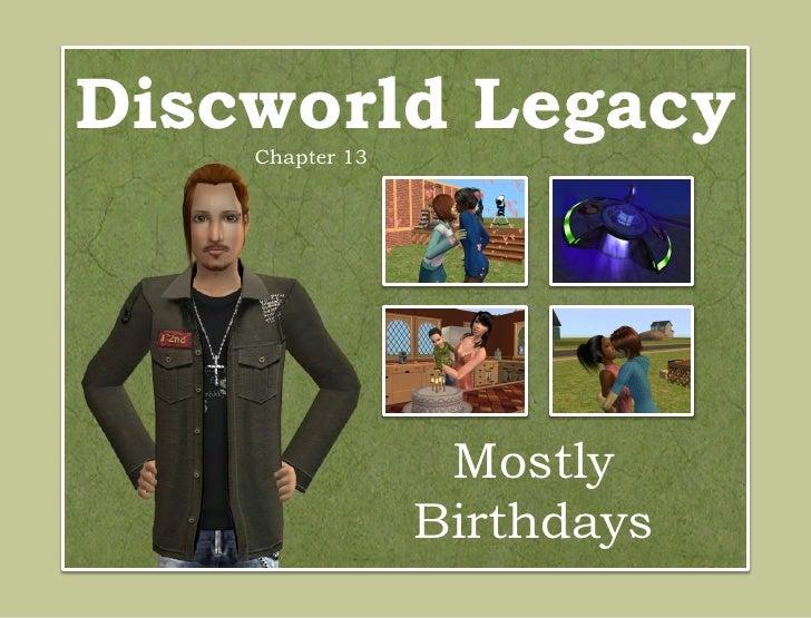 Discworld Legacy    Chapter 13                  Mostly                 Birthdays