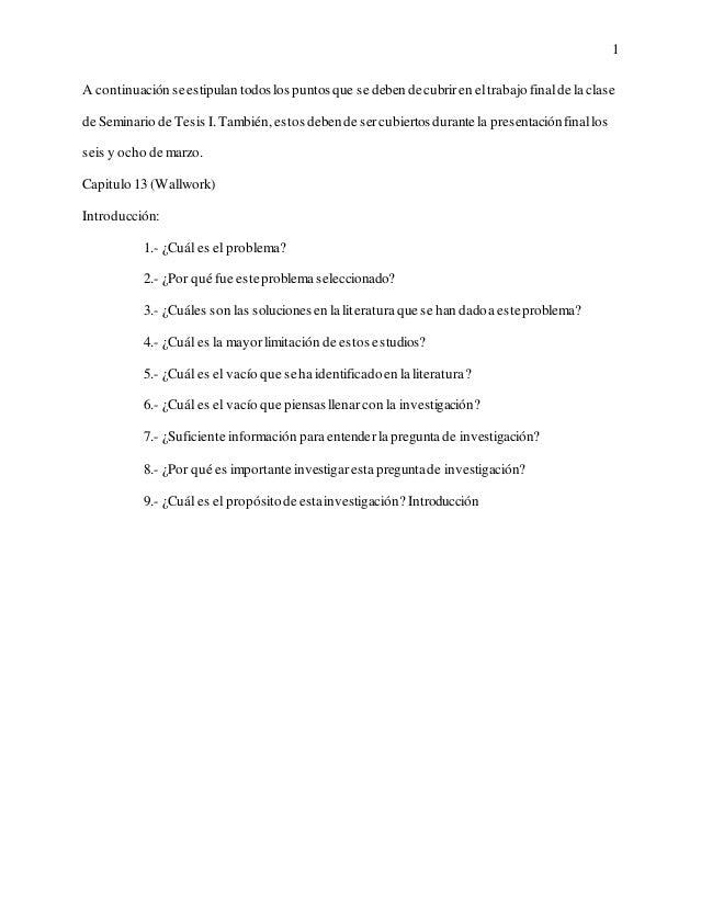 1A continuación se estipulan todos los puntos que se deben de cubrir en el trabajo final de la clasede Seminario de Tesis ...
