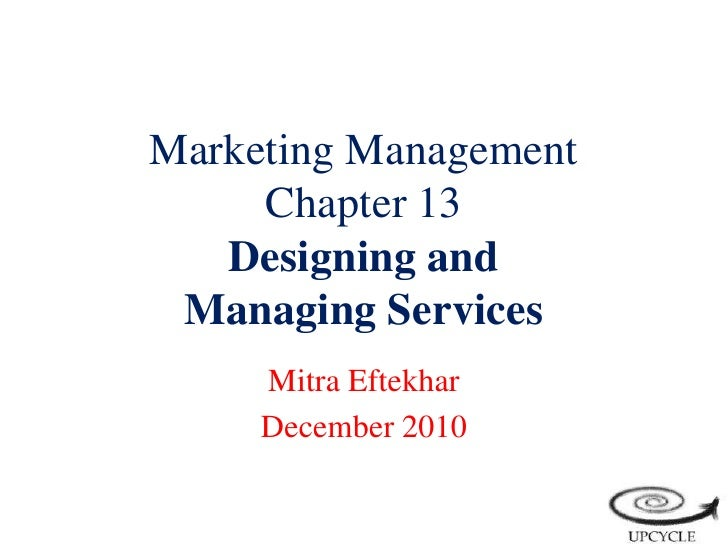 Chapter 13, designing & managing services, eftekhar mitra