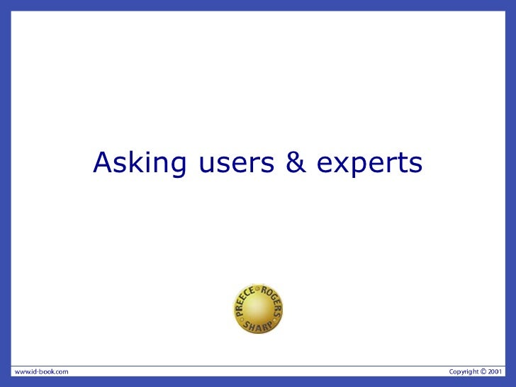 Asking users & experts