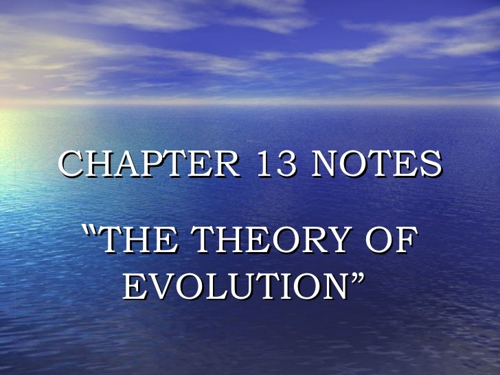 """CHAPTER 13 NOTES """" THE THEORY OF EVOLUTION"""""""