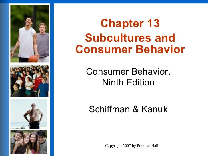 Chapter 13 Subcultures and Consumer Behavior