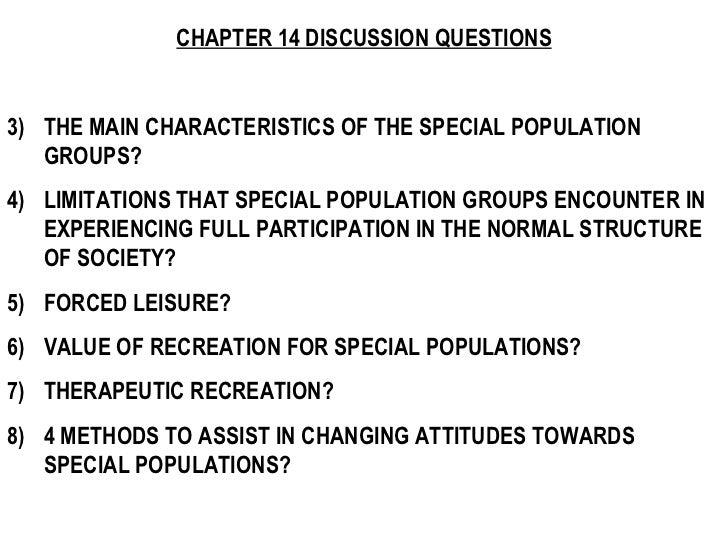<ul><li>CHAPTER 14 DISCUSSION QUESTIONS </li></ul><ul><li>THE MAIN CHARACTERISTICS OF THE SPECIAL POPULATION GROUPS? </li>...