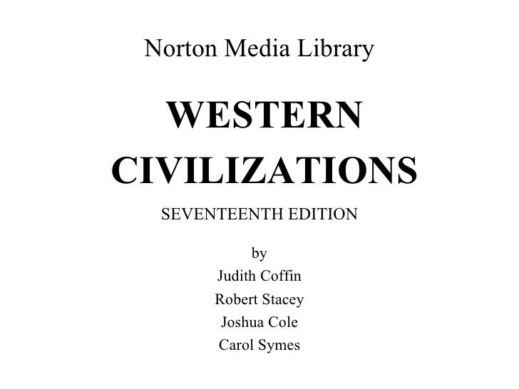 <ul><li>WESTERN </li></ul><ul><li>CIVILIZATIONS </li></ul>Norton Media Library by Judith Coffin Robert Stacey Joshua Cole ...