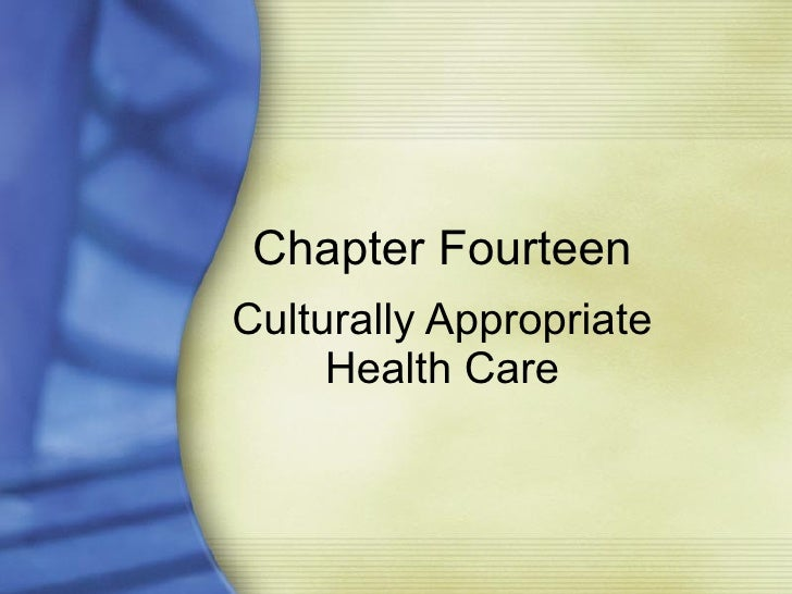 Chapter Fourteen Culturally Appropriate Health Care