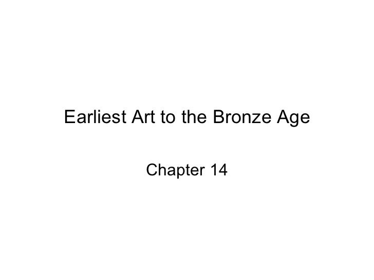 Earliest Art to the Bronze Age Chapter 14