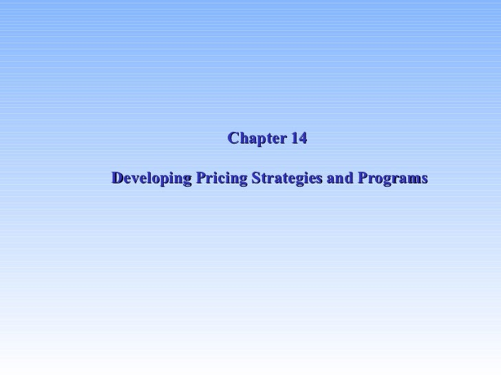 Chapter 14  Developing Pricing Strategies and Programs