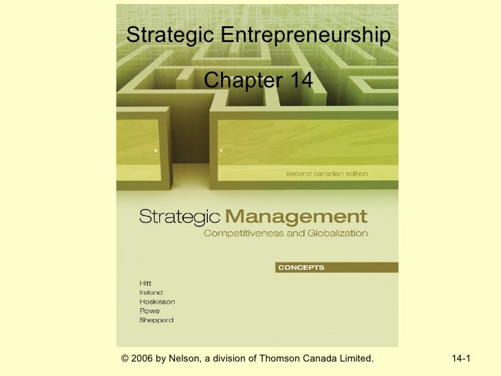 Strategic Entrepreneurship                 Chapter 14© 2006 by Nelson, a division of Thomson Canada Limited.   14-1