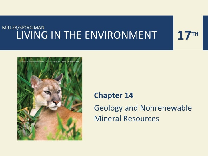 MILLER/SPOOLMAN    LIVING IN THE ENVIRONMENT         17TH                  Chapter 14                  Geology and Nonrene...