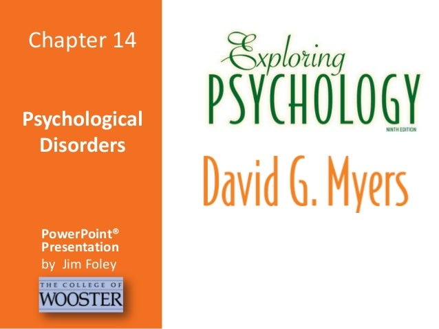 Chapter 14 Psychological Disorders  PowerPoint® Presentation by Jim Foley