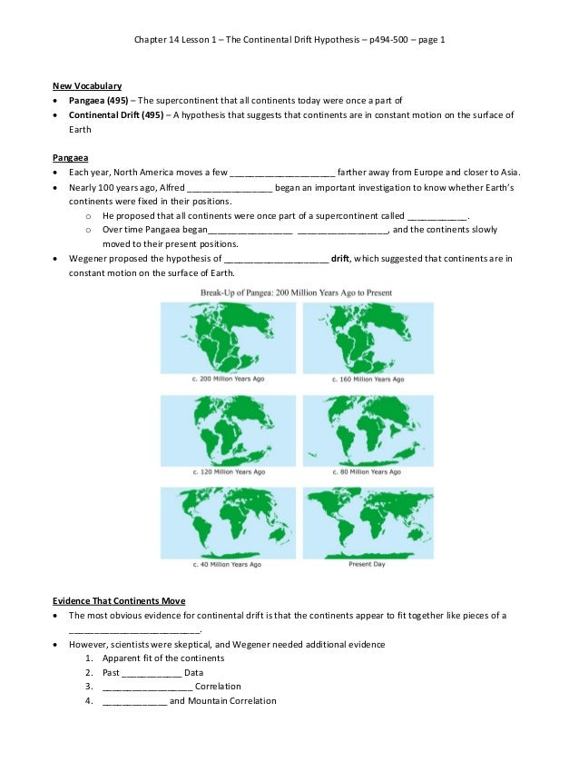 Chapter 14 Lesson 1 – The Continental Drift Hypothesis – p494-500 – page 1 New Vocabulary  Pangaea (495) – The superconti...