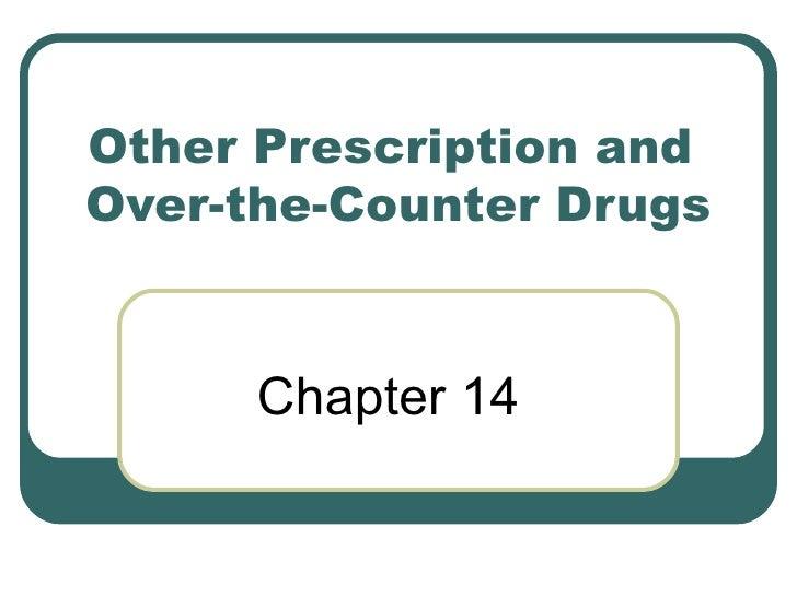 Chapter 14   Other Prescription & Otc Drugs