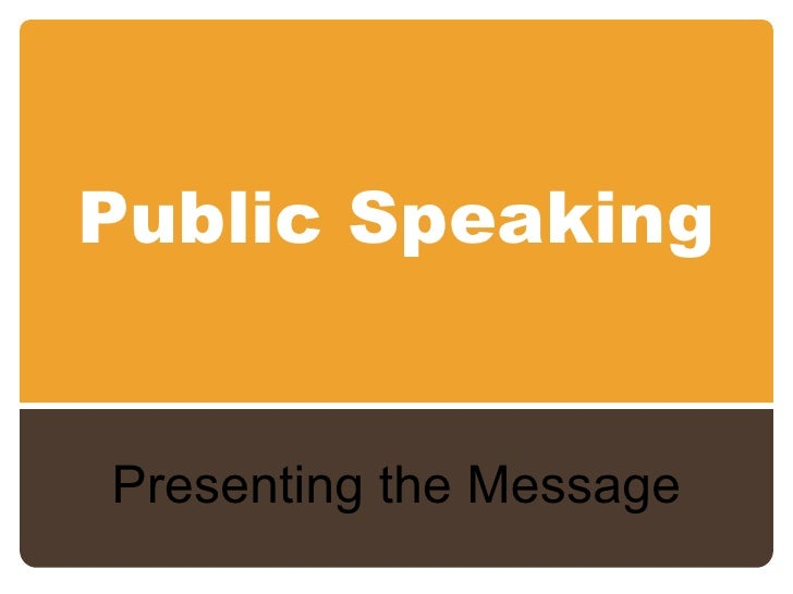 Chapter 14: Public speaking-presenting the message