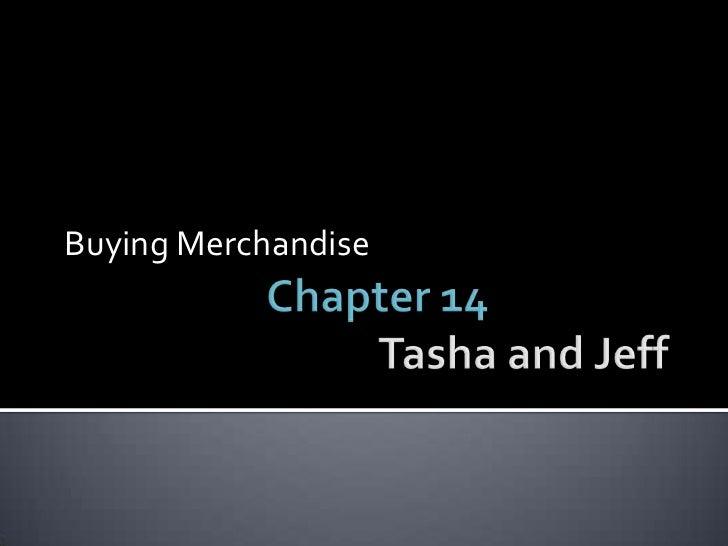 Chapter 14Tasha and Jeff<br />Buying Merchandise<br />