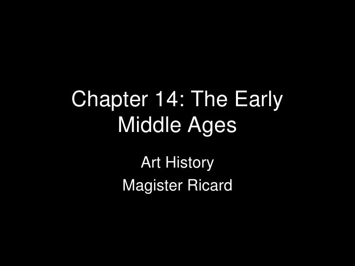 Chapter 14: The Early Middle Ages<br />Art History<br />Magister Ricard<br />