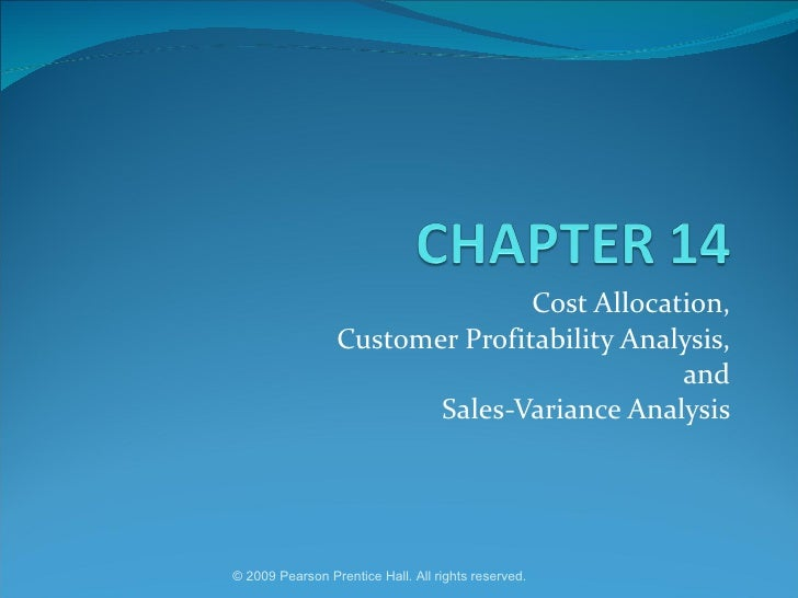Cost Allocation, Customer Profitability Analysis, and Sales-Variance Analysis
