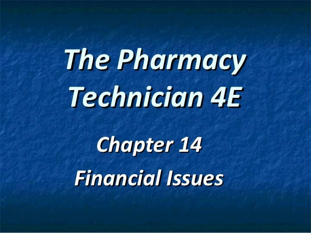 The PharmacyTechnician 4E  Chapter 14Financial Issues
