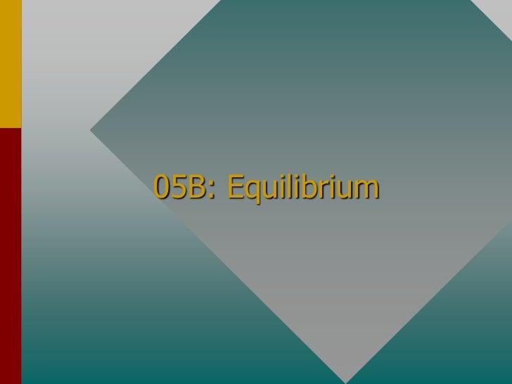 05B: Equilibrium<br />