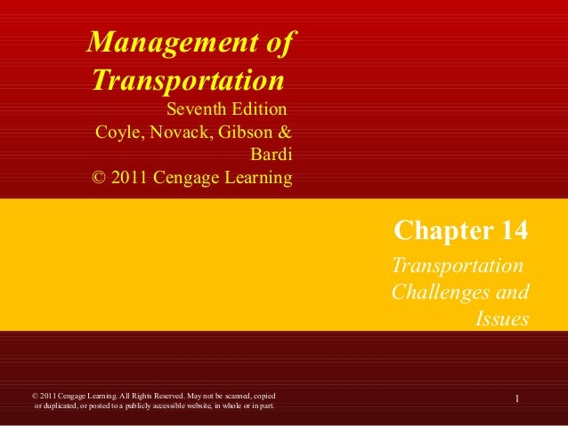 Management of Transportation Seventh Edition Coyle, Novack, Gibson & Bardi © 2011 Cengage Learning Chapter 14 Transportati...