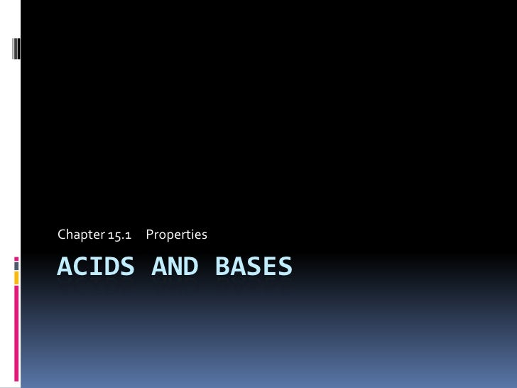 Chapter 15.1 : Properties of Acids and Bases