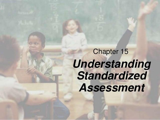 Chapter 15  Understanding Standardized Assessment