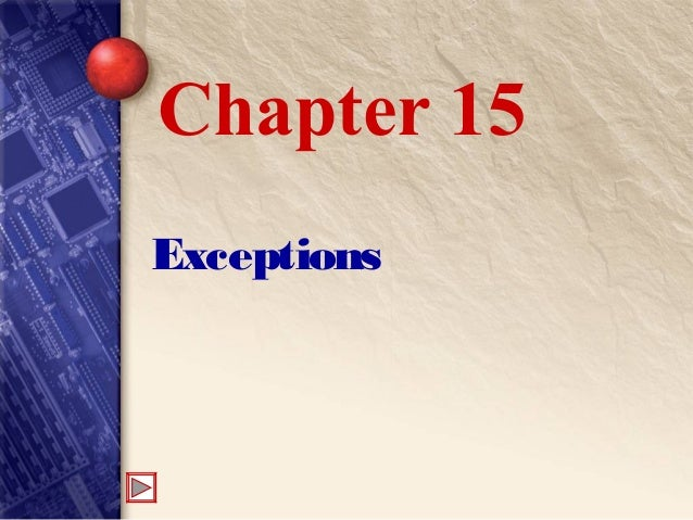 Exceptions Chapter 15