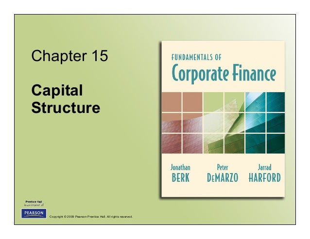 Copyright © 2009 Pearson Prentice Hall. All rights reserved. Chapter 15 Capital Structure