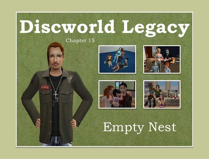 Discworld Legacy    Chapter 15                 Empty Nest