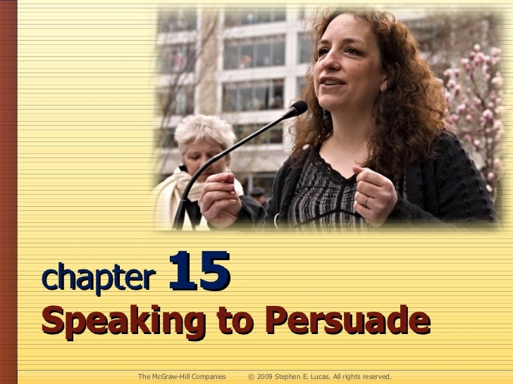 Chapter 15 - Speaking to Persuade