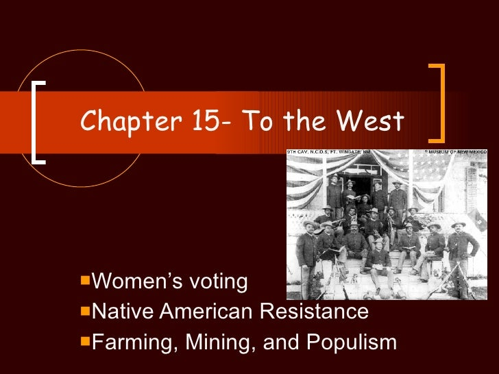 Chapter 15  To he West Powerpoint
