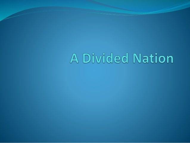 Chapter 15 a divided nation