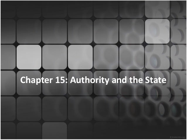 Chapter 15: Authority and the State