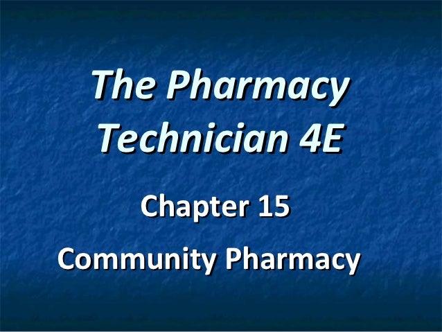 The Pharmacy Technician 4E    Chapter 15Community Pharmacy