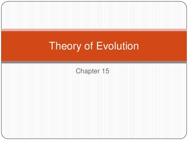 Chapter 15Theory of Evolution