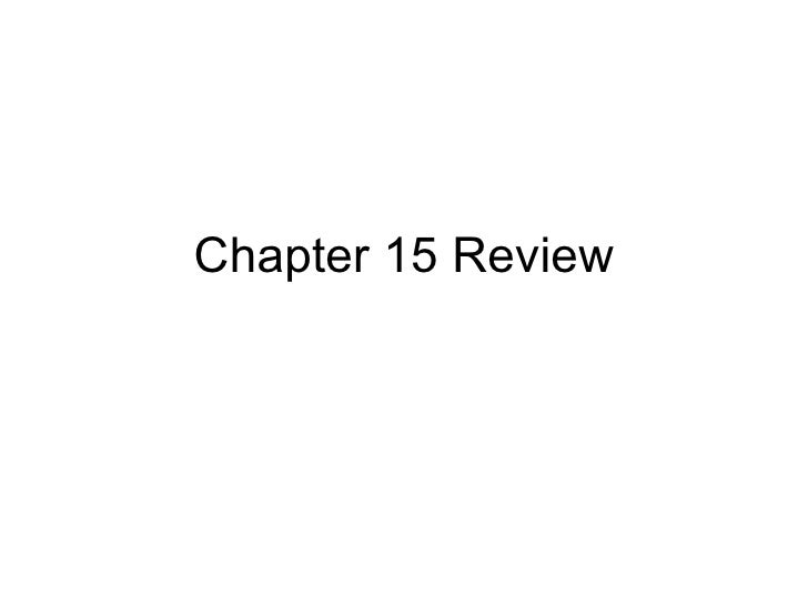 Chapter 15 Review