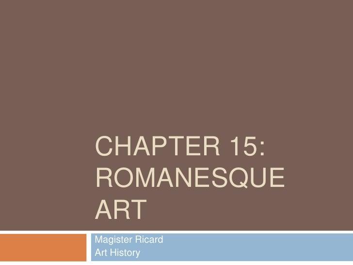 Chapter 15: Romanesque Art<br />Magister Ricard<br />Art History<br />