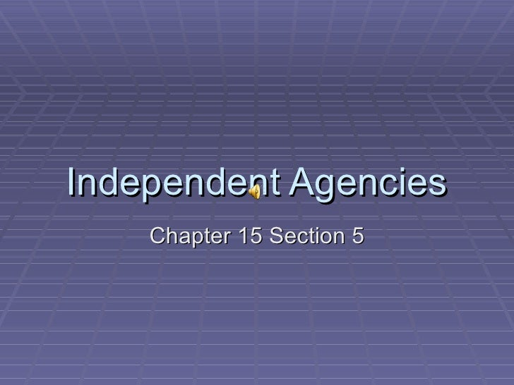 Independent Agencies Chapter 15 Section 5