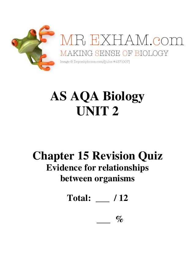AS AQA Biology UNIT 2  Chapter 15 Revision Quiz Evidence for relationships between organisms Total: ___ / 12 ___ %