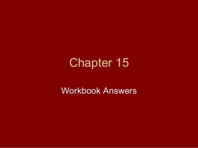 Chapter 15 workbook answers