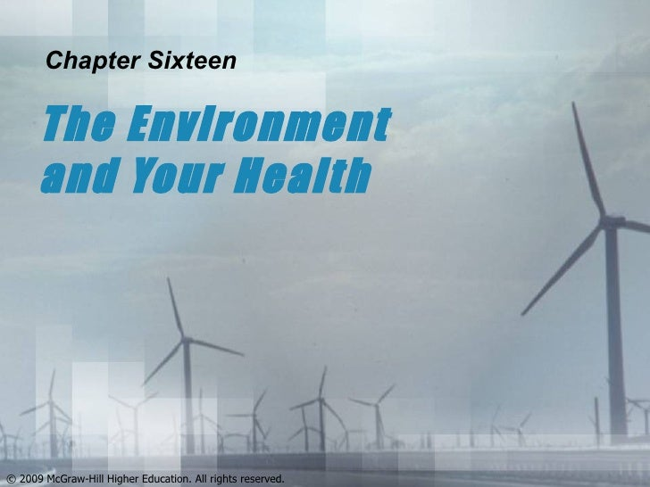 The Environment and Your Health Chapter Sixteen