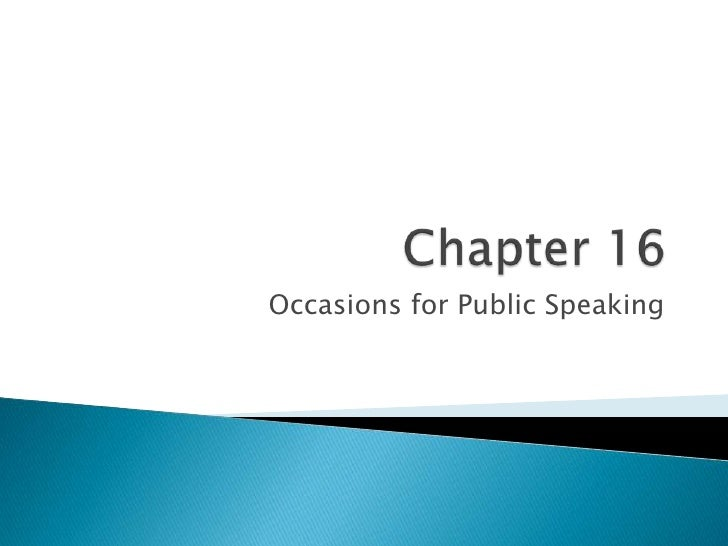 Chapter 16<br />Occasions for Public Speaking<br />