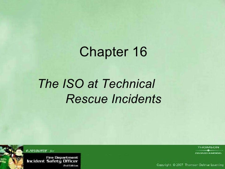 Chapter 16 The ISO at Technical  Rescue Incidents