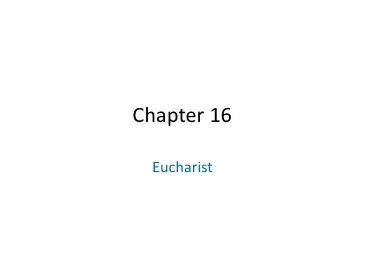Chapter 16 Eucharist